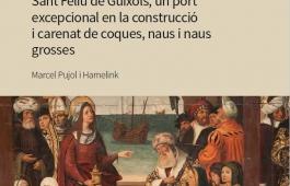 La marina catalana a la Baixa Edat Mitjana. Sant Feliu de Guíxols, un port excepcional en la construcció i carenat de coques, naus i naus grosses (Pujol, M.).